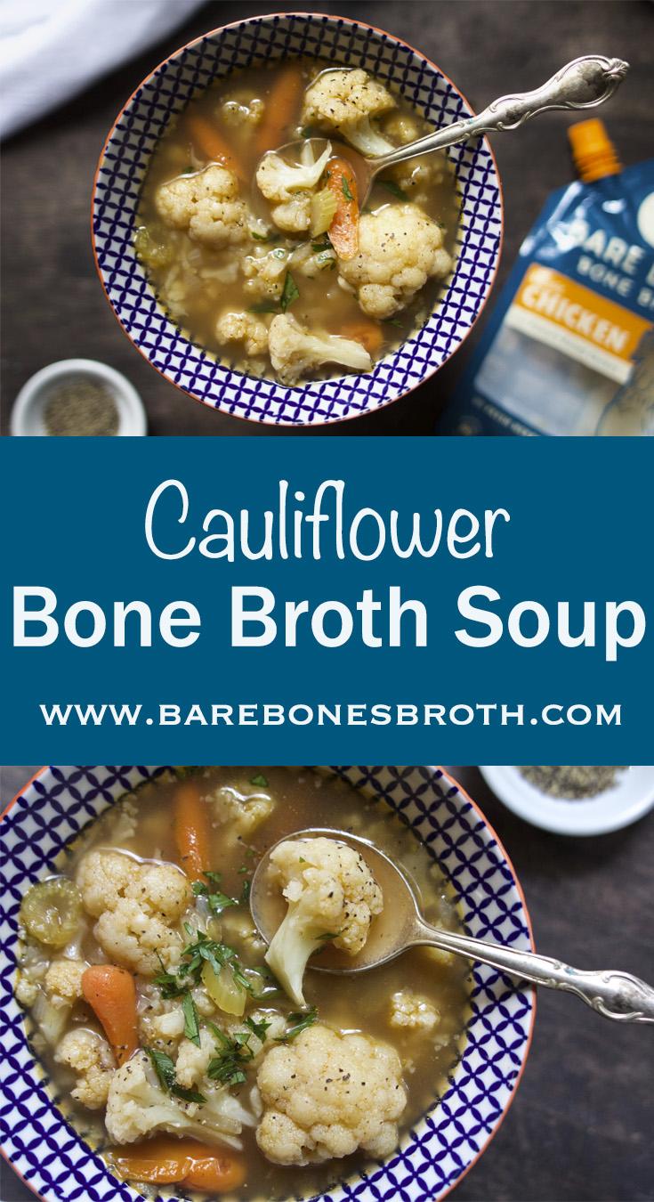 Cauliflower Bone Broth Soup