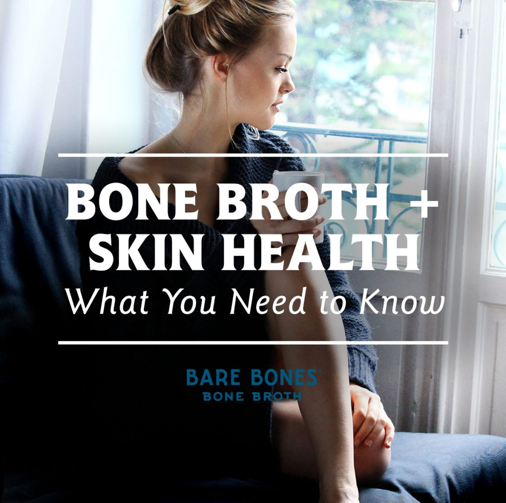 Bone Broth + Skin Health
